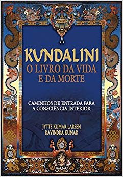 Kundalini o Livro da Vida e da Morte