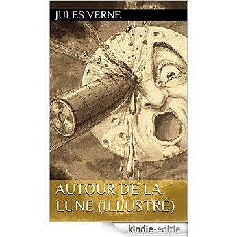 Autour de la Lune (Illustré) (French Edition) [Kindle-editie]