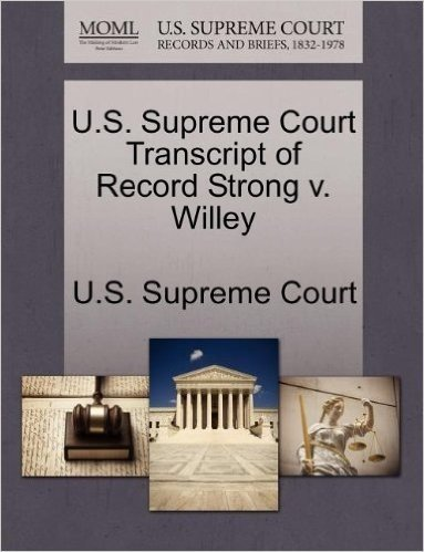 U.S. Supreme Court Transcript of Record Strong V. Willey