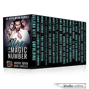 Three is a Magic Number: 16 Book Hot Threesome Menage Romance Bundle (Excite Spice Boxed Sets) (English Edition) [Kindle-editie]