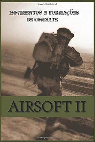 Airsoft II: Movimentos e formações de combate