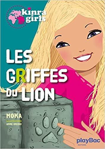 Les Griffes Du Lion (Kinra Girls (3))