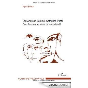 Lou Andreas-Salomé, Catherine Pozzi : Deux femmes au miroir de la modernité (Ouverture philosophique) [Kindle-editie]