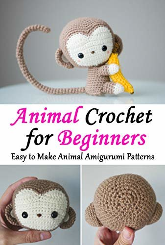 Animal Crochet for Beginners: Easy to Make Animal Amigurumi Patterns (English Edition)
