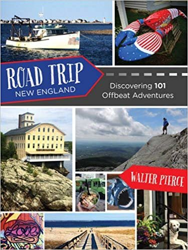 Road Trip New England: Discovering 101 Offbeat Adventures
