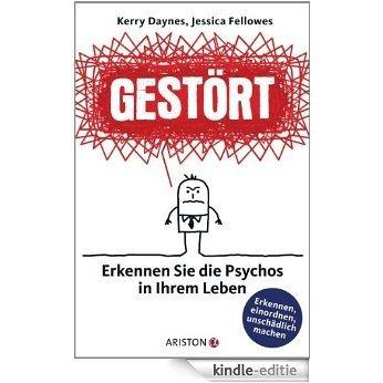 Gestört: Erkennen Sie die Psychos in Ihrem Leben (German Edition) [Kindle-editie]