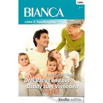 Drei Babys und ein Daddy zum Verlieben (BIANCA 1768) (German Edition) [Kindle-editie]