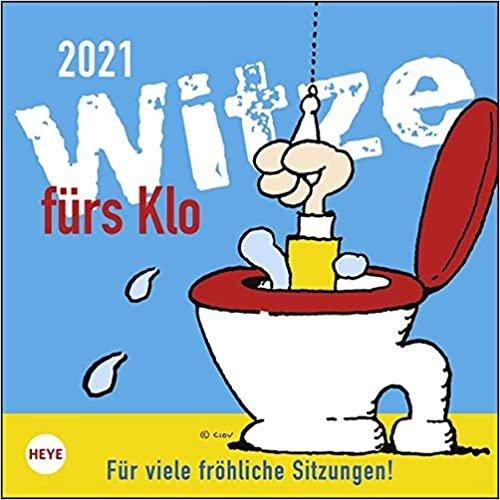 Witze fürs Klo 2021. Für viele fröhliche Sitzungen!: Wochenkalender mit Aufsteller