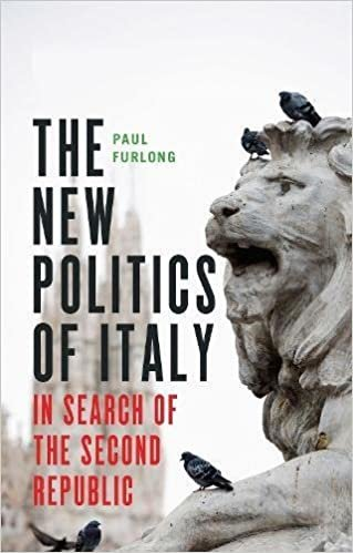 The New Politics of Italy: In Search of the Second Republic