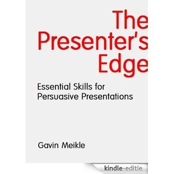 The Presenter's Edge (Bite-Sized Business Books Book 1) (English Edition) [Kindle-editie]