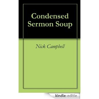 Condensed Sermon Soup (English Edition) [Kindle-editie]