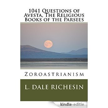 1041 Questions of Avesta, The Religious Books of the Parsees (English Edition) [Kindle-editie]