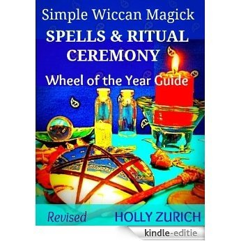 Simple Wiccan Magick Spells and Ritual Ceremony (English Edition) [Kindle-editie]