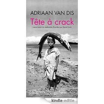 Tête à crack (Lettres néerlandaises) [Kindle-editie]
