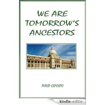 We are tomorrow's ancestors (English Edition) [Kindle-editie]