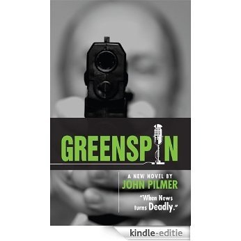 Green Spin : When News Turns Deadly (English Edition) [Kindle-editie]