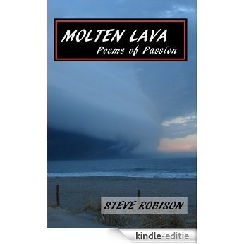 Molten Lava - Poems of Passion and Desire (English Edition) [Kindle-editie]