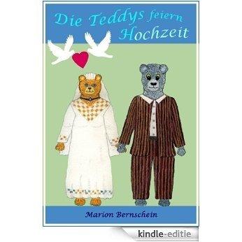 Die Teddys feiern Hochzeit  -  Bilderbuch für Kinder (German Edition) [Kindle-editie]