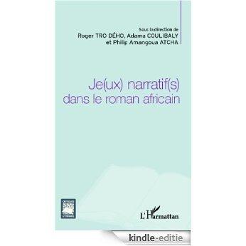 Je(ux) narratif(s) dans le roman africain (Critiques Littéraires) [Kindle-editie]