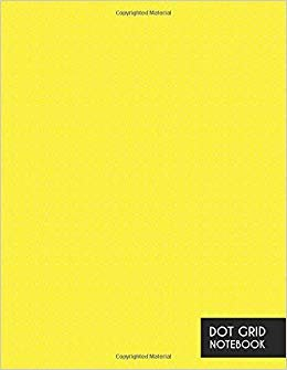 Dot Grid Notebook: Large 8.5 x 11 Inches - 5mm Square Grid Journal - Minimalist Dotted Yellow