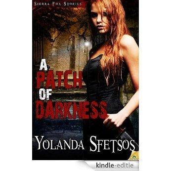 A Patch of Darkness: Sierra Fox [Kindle-editie]