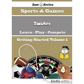 A Beginners Guide to Twister (Volume 1) (English Edition) [Kindle-editie]