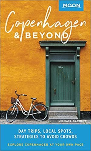 Moon Copenhagen & Beyond (First Edition): Day Trips, Local Spots, Strategies to Avoid Crowds (Moon Travel Guides)