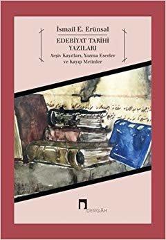 Edebiyat Tarihi Yazıları: Arşiv Kayıtları, Yazma Eserler ve Kayıp Metinler
