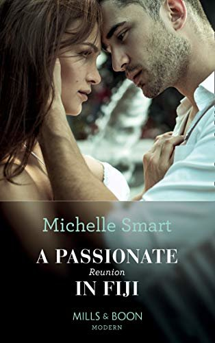 A Passionate Reunion In Fiji (Mills & Boon Modern) (Passion in Paradise, Book 6) (English Edition)