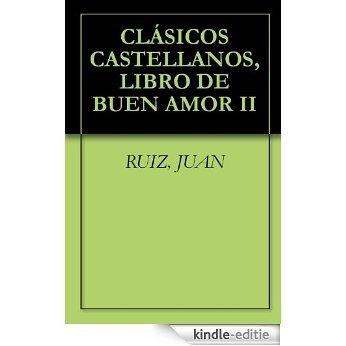 CLÁSICOS CASTELLANOS, LIBRO DE BUEN AMOR II (Spanish Edition) [Kindle-editie]