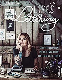 Lises Lettering: Schriften gestalten - Den eigenen Stil finden - Projekte entwickeln (German Edition)
