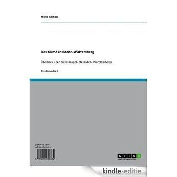 Das Klima in Baden-Wüttemberg: Überblick über die Klimagebiete Baden-Württembergs [Kindle-editie]