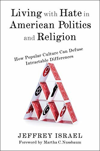 Living with Hate in American Politics and Religion: How Popular Culture Can Defuse Intractable Differences (English Edition)