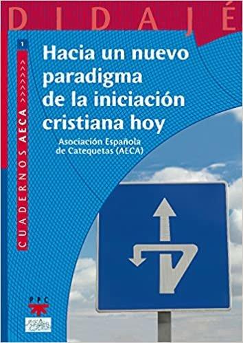 Hacia un nuevo paradigma de la iniciación cristiana hoy (Didajé, Band 9)