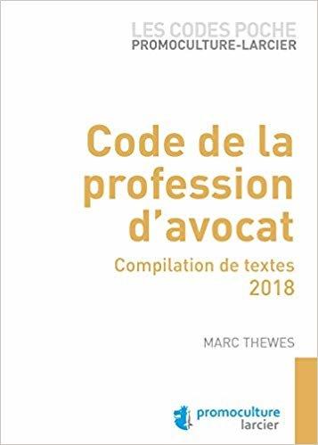Code poche Promoculture-Larcier - Code de la profession d'avocat: Compilation de textes - 2019 (ELSB.COD.POC.PR)
