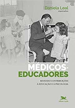 Médicos educadores: Revendo contribuições à educação e à psicologia