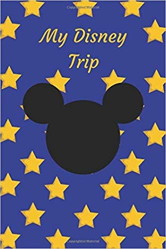 "My Disney Trip: Unofficial Disney Family Trip Daily Activity/ Travel Journal/ Autograph Book With Ruled Pages (6"" x 9"")"