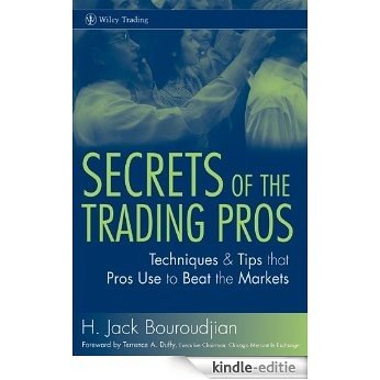 Secrets of the Trading Pros: Techniques & Tips that Pros Use to Beat the Markets (Wiley Trading) [Kindle-editie]