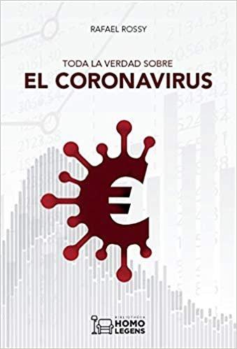 Toda La verdad sobre El Coronavirus