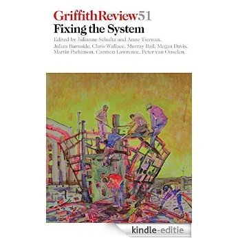 Griffith Review 51: Fixing the System [Kindle-editie]