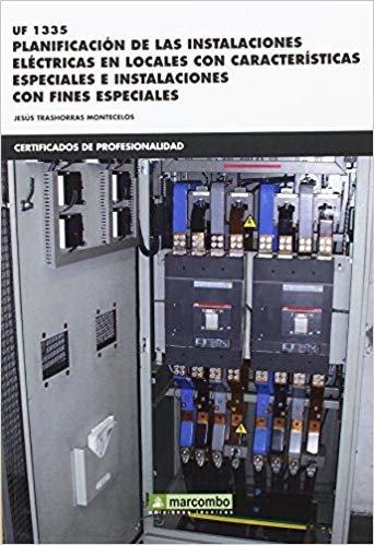 *UF1335 Planificación de las instalaciones eléctricas en locales con características: especiales e instalaciones con fines especi con fines especiales