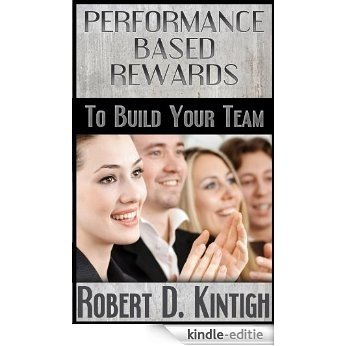 Performance Based Rewards (Employee Behavior Modification Book 2) (English Edition) [Kindle-editie]