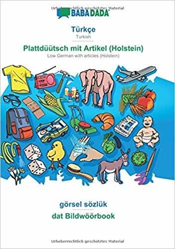 BABADADA, Türkçe - Plattdüütsch mit Artikel (Holstein), görsel sözlük - dat Bildwöörbook