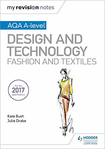 My Revision Notes: AQA A-Level Design and Technology: Fashion and Textiles (English Edition)