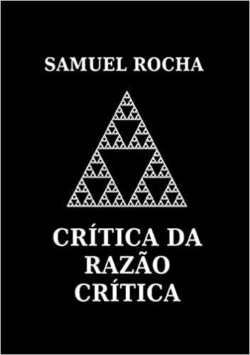 Crítica Da Razão Crítica