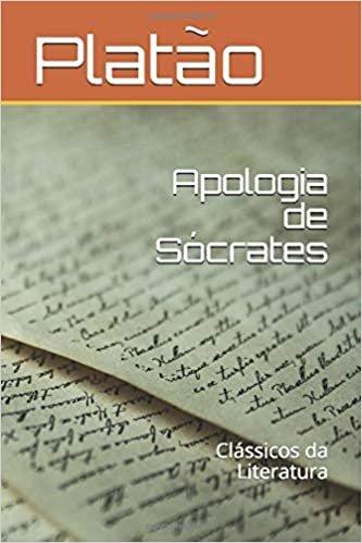 Apologia de Sócrates: Clássicos da Literatura