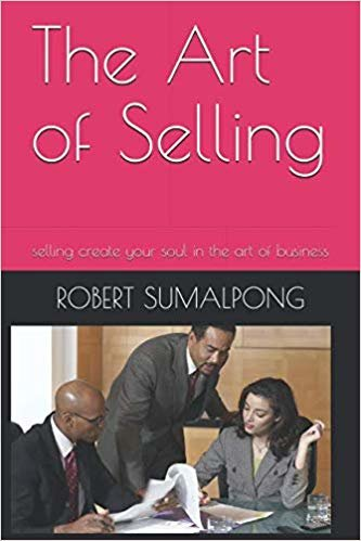 The Art of Selling: selling create your soul in the art of business (1)