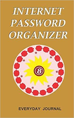 Internet Password Organizer 8: Internet Password Organizer, Portable Password Organizer Internet Password Book, Password Journal, and Password Keeper ... Password (Internet Password Organizer Books)