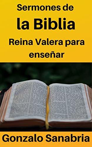 Sermones de la Biblia Reina Valera para enseñar: Basado en la Versión Reina Valera 1960