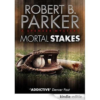 Mortal Stakes (A Spenser Mystery) (The Spenser Series) [Kindle-editie]